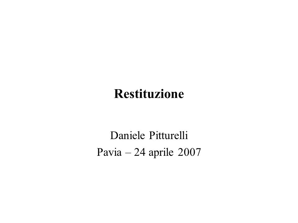 Restituzione Daniele Pitturelli Pavia – 24 aprile 2007