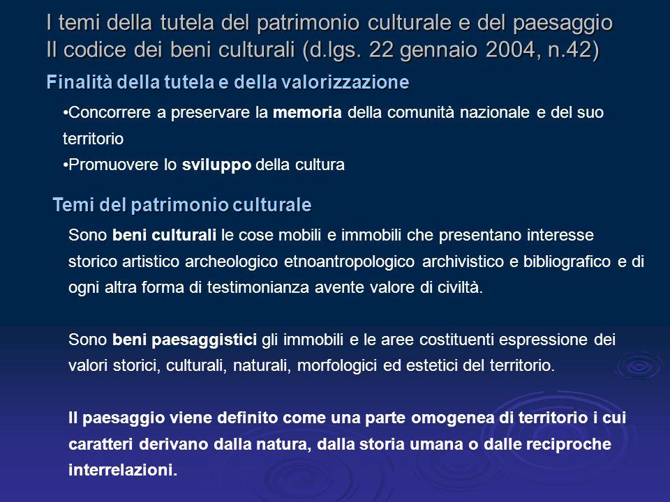 I temi della tutela del patrimonio culturale e del paesaggio Il codice dei beni culturali (d.lgs.