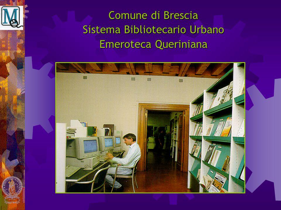 Comune di Brescia Sistema Bibliotecario Urbano Emeroteca Queriniana Il servizio consente agli utenti di accedere gratuitamente alla rete Internet attraverso 7 postazioni; il personale garantisce assistenza per individuare e recuperare on-line o mediante I.L.L.