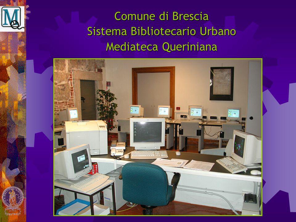 Comune di Brescia Sistema Bibliotecario Urbano Mediateca Queriniana 2 incaricati a tempo pieno: Responsabile Mediateca D1 Addetto Operatore B2 Mediateca Mediateca