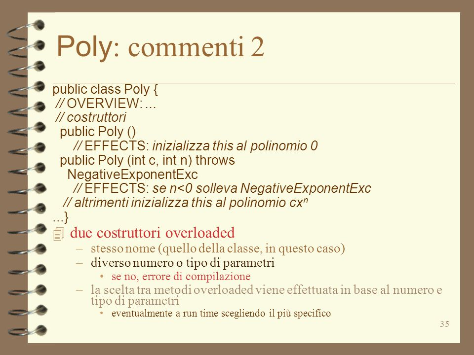 35 Poly : commenti 2 public class Poly { // OVERVIEW:...
