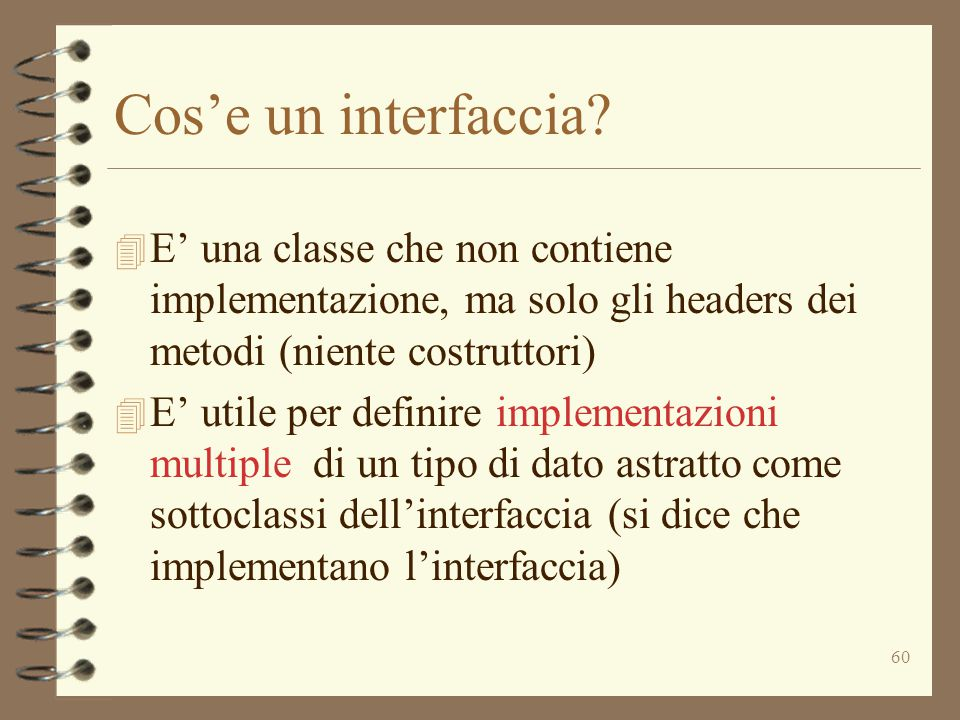 60 Cos'e un interfaccia.