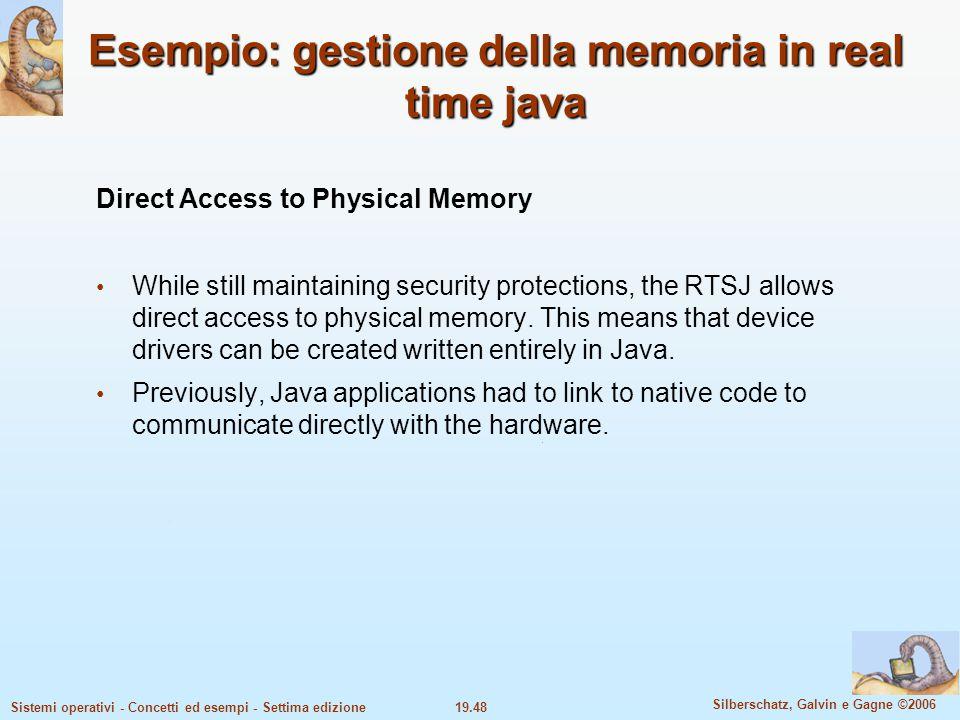 19.48 Silberschatz, Galvin e Gagne ©2006 Sistemi operativi - Concetti ed esempi - Settima edizione Esempio: gestione della memoria in real time java D