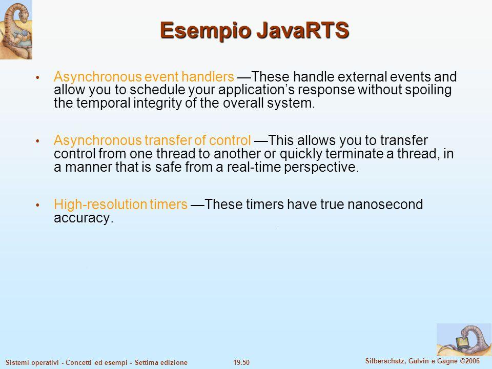 19.50 Silberschatz, Galvin e Gagne ©2006 Sistemi operativi - Concetti ed esempi - Settima edizione Esempio JavaRTS Asynchronous event handlers —These