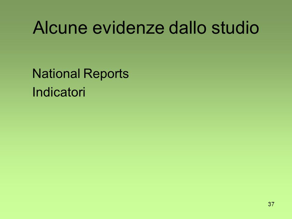 37 Alcune evidenze dallo studio National Reports Indicatori