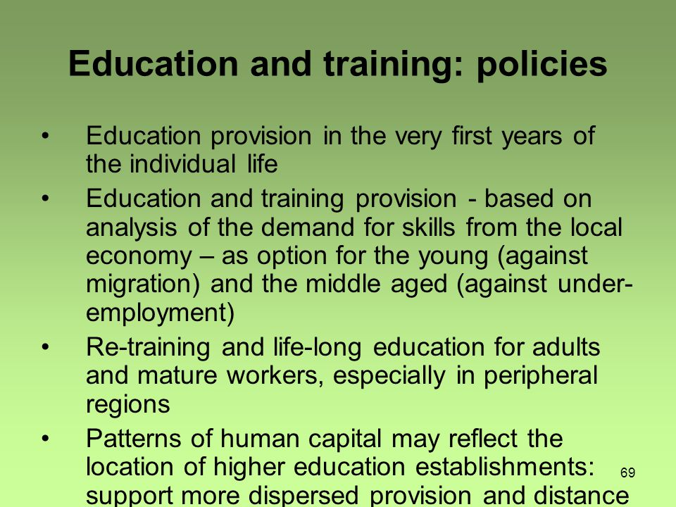 69 Education and training: policies Education provision in the very first years of the individual life Education and training provision - based on ana