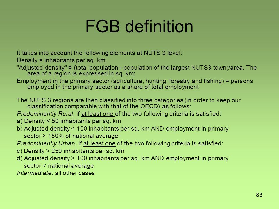 83 FGB definition It takes into account the following elements at NUTS 3 level: Density = inhabitants per sq.