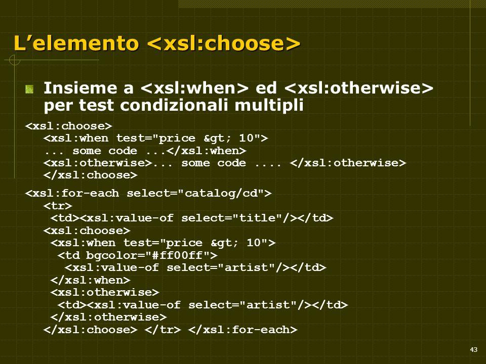 43 L'elemento L'elemento Insieme a ed per test condizionali multipli... some code...... some code....