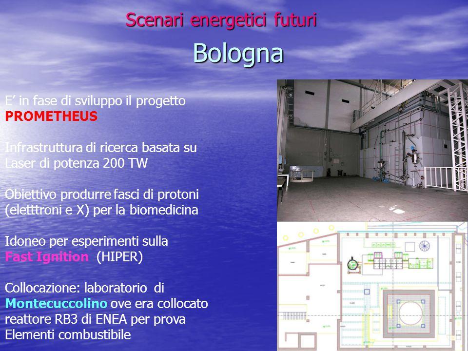 Scenari energetici futuri Scenari energetici futuri Bologna Bologna E' in fase di sviluppo il progetto PROMETHEUS Infrastruttura di ricerca basata su
