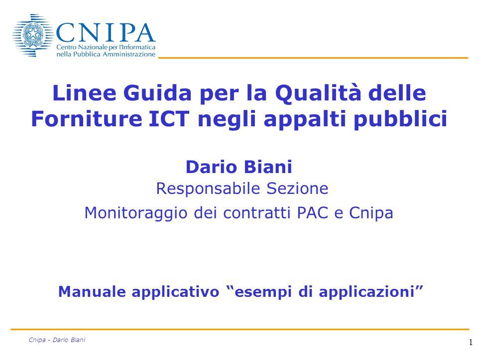 1 Cnipa - Dario Biani Linee Guida per la Qualità delle Forniture ICT negli appalti pubblici Dario Biani Responsabile Sezione Monitoraggio dei contratt