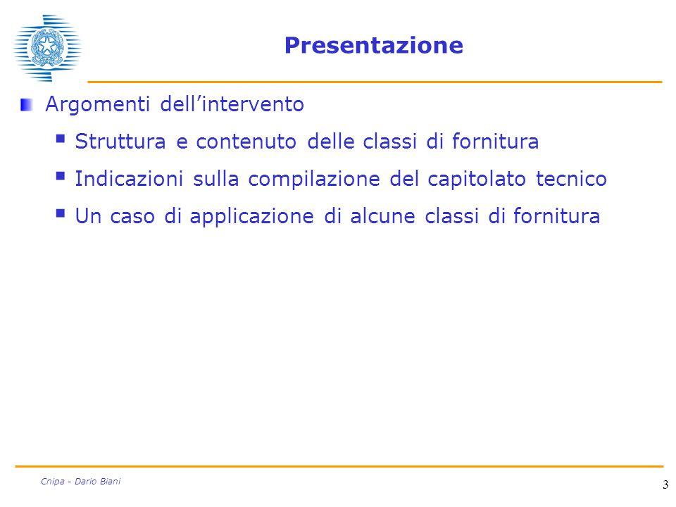 3 Cnipa - Dario Biani Presentazione Argomenti dell'intervento  Struttura e contenuto delle classi di fornitura  Indicazioni sulla compilazione del c