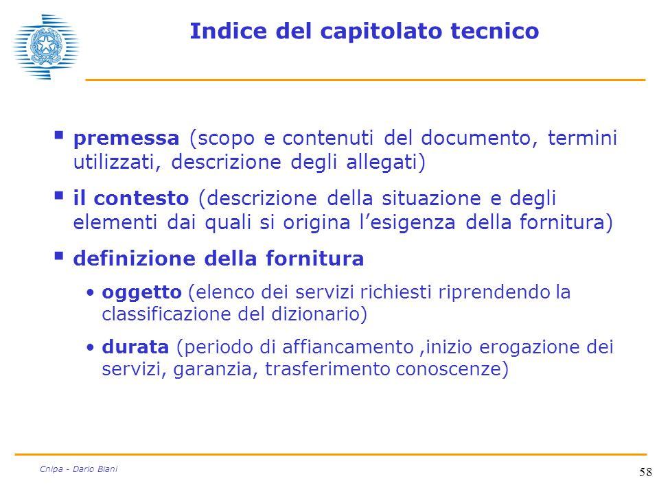58 Cnipa - Dario Biani Indice del capitolato tecnico  premessa (scopo e contenuti del documento, termini utilizzati, descrizione degli allegati)  il