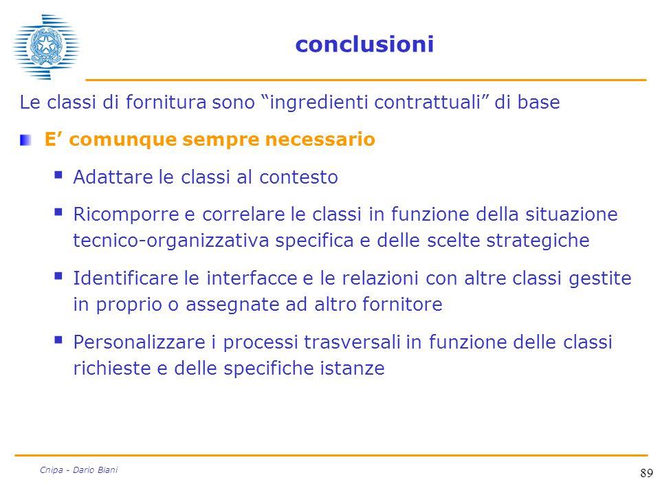 """89 Cnipa - Dario Biani conclusioni Le classi di fornitura sono """"ingredienti contrattuali"""" di base E' comunque sempre necessario  Adattare le classi a"""