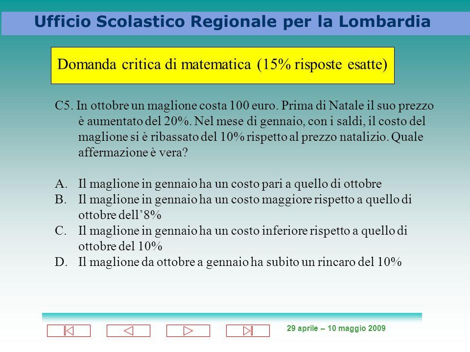 29 aprile – 10 maggio 2009 Ufficio Scolastico Regionale per la Lombardia C5.