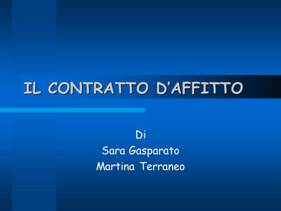 IL CONTRATTO D'AFFITTO Di Sara Gasparato Martina Terraneo