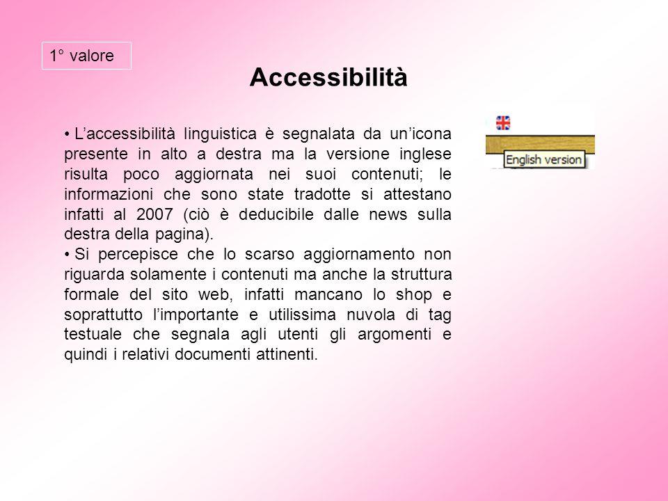 Accessibilità L'accessibilità linguistica è segnalata da un'icona presente in alto a destra ma la versione inglese risulta poco aggiornata nei suoi co