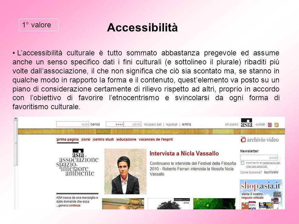Accessibilità L'accessibilità culturale è tutto sommato abbastanza pregevole ed assume anche un senso specifico dati i fini culturali (e sottolineo il