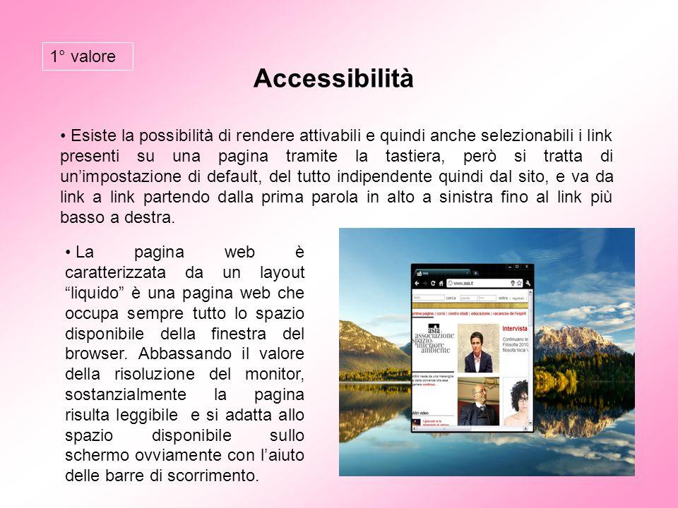 Accessibilità Esiste la possibilità di rendere attivabili e quindi anche selezionabili i link presenti su una pagina tramite la tastiera, però si trat