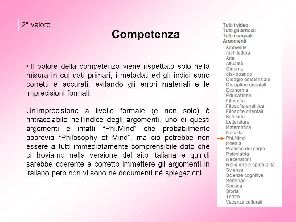 Competenza Il valore della competenza viene rispettato solo nella misura in cui dati primari, i metadati ed gli indici sono corretti e accurati, evita