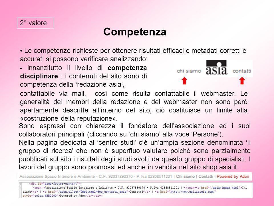 Competenza Le competenze richieste per ottenere risultati efficaci e metadati corretti e accurati si possono verificare analizzando: - innanzitutto il