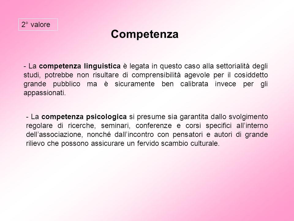 Competenza - La competenza linguistica è legata in questo caso alla settorialità degli studi, potrebbe non risultare di comprensibilità agevole per il