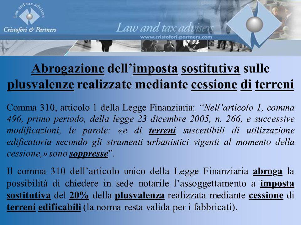 Comma 310, articolo 1 della Legge Finanziaria: Nell'articolo 1, comma 496, primo periodo, della legge 23 dicembre 2005, n.