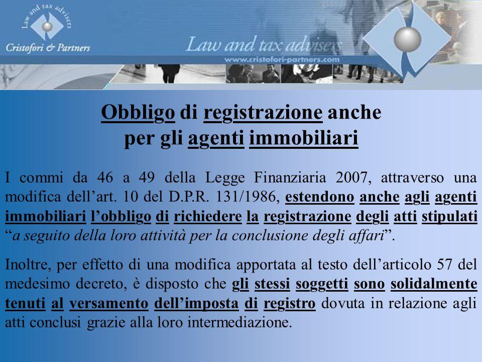 Obbligo di registrazione anche per gli agenti immobiliari I commi da 46 a 49 della Legge Finanziaria 2007, attraverso una modifica dell'art.