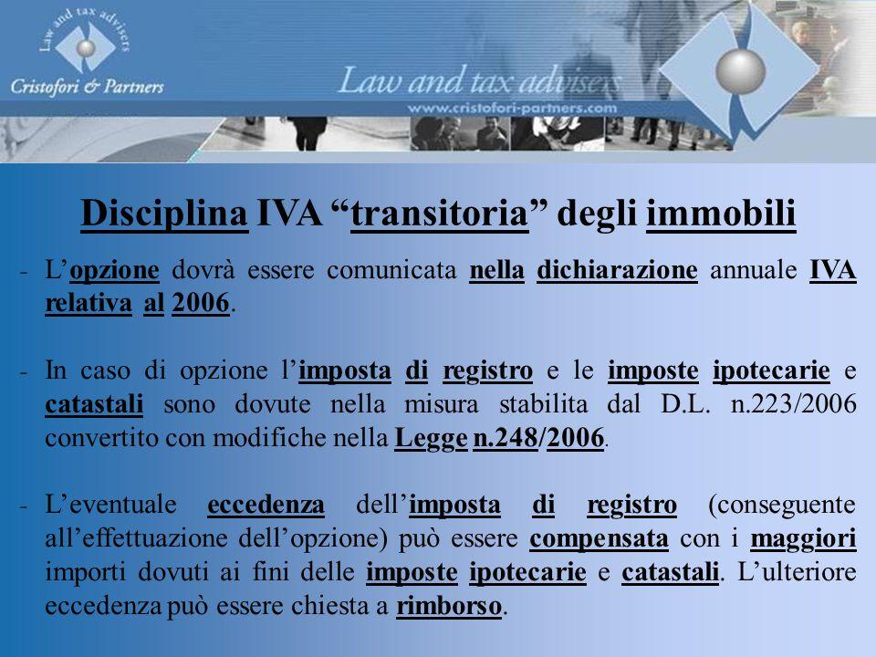  L'opzione dovrà essere comunicata nella dichiarazione annuale IVA relativa al 2006.