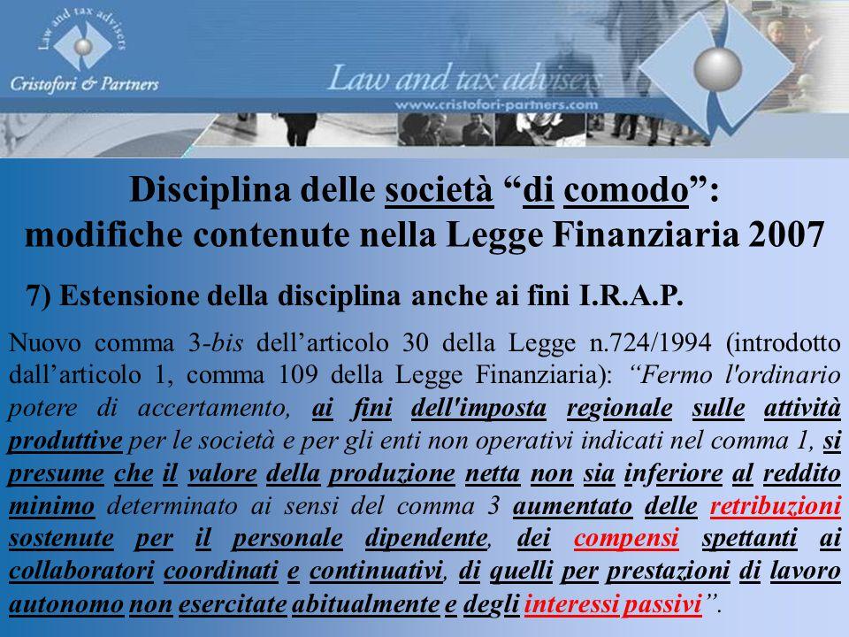 7)Estensione della disciplina anche ai fini I.R.A.P.