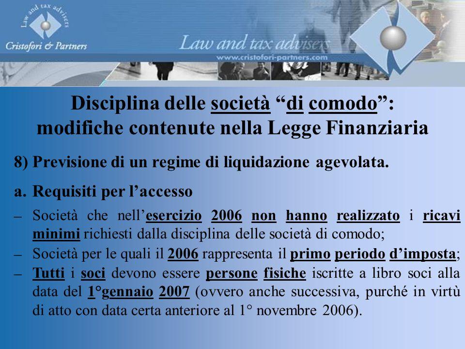 8)Previsione di un regime di liquidazione agevolata.