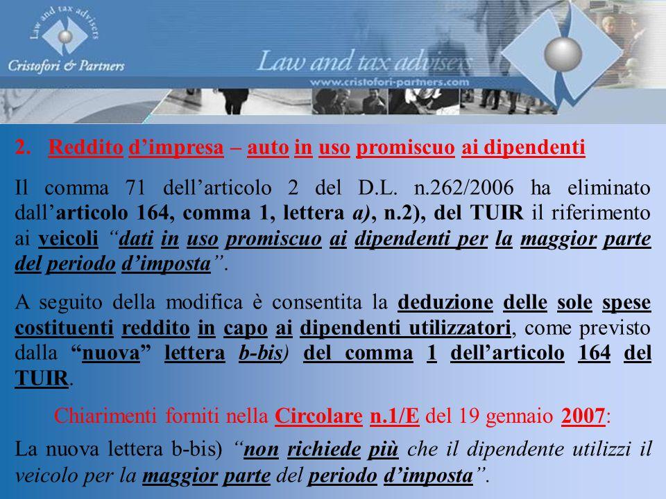 2.Reddito d'impresa – auto in uso promiscuo ai dipendenti Il comma 71 dell'articolo 2 del D.L.