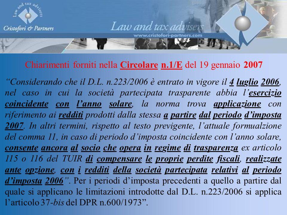 Chiarimenti forniti nella Circolare n.1/E del 19 gennaio 2007 Considerando che il D.L.