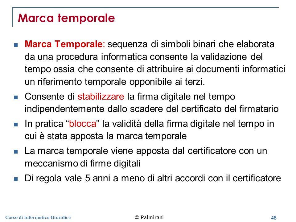 49 © Palmirani Corso di Informatica Giuridica Le fasi della Marca temporale Le fasi per la gestione della marca temporale sono: 1.