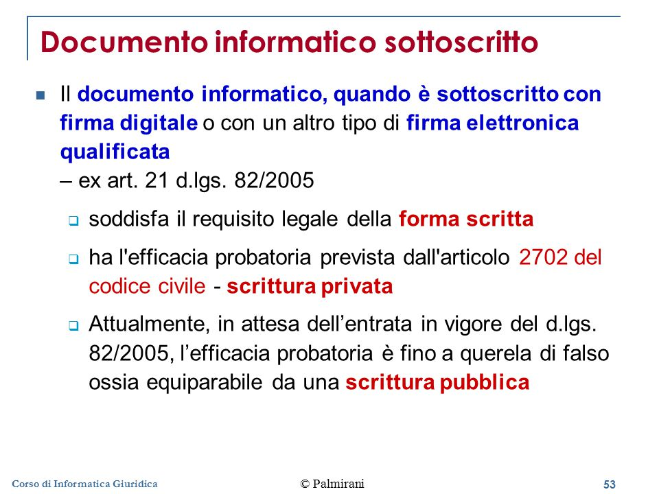 54 © Palmirani Corso di Informatica Giuridica Documento informatico Art.