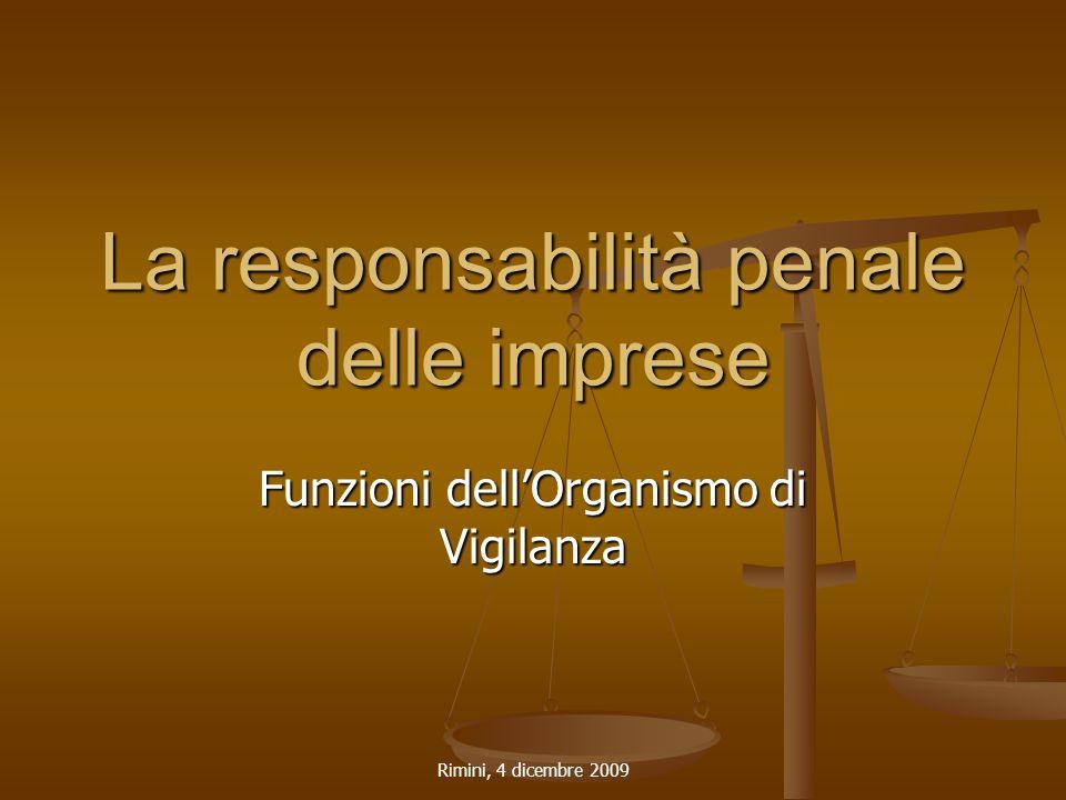 Rimini, 4 dicembre 2009 La responsabilità penale delle imprese Funzioni dell'Organismo di Vigilanza
