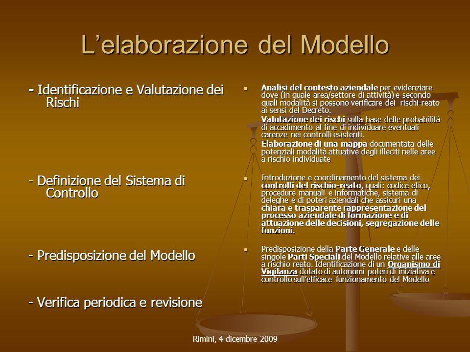 Rimini, 4 dicembre 2009 L'elaborazione del Modello - Identificazione e Valutazione dei Rischi - Definizione del Sistema di Controllo - Predisposizione