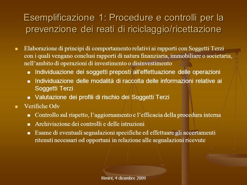 Rimini, 4 dicembre 2009 Esemplificazione 1: Procedure e controlli per la prevenzione dei reati di riciclaggio/ricettazione Elaborazione di principi di