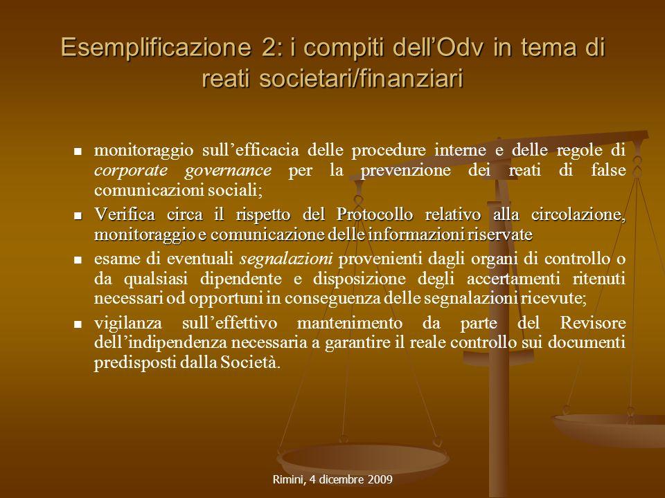 Rimini, 4 dicembre 2009 Esemplificazione 2: i compiti dell'Odv in tema di reati societari/finanziari monitoraggio sull'efficacia delle procedure inter