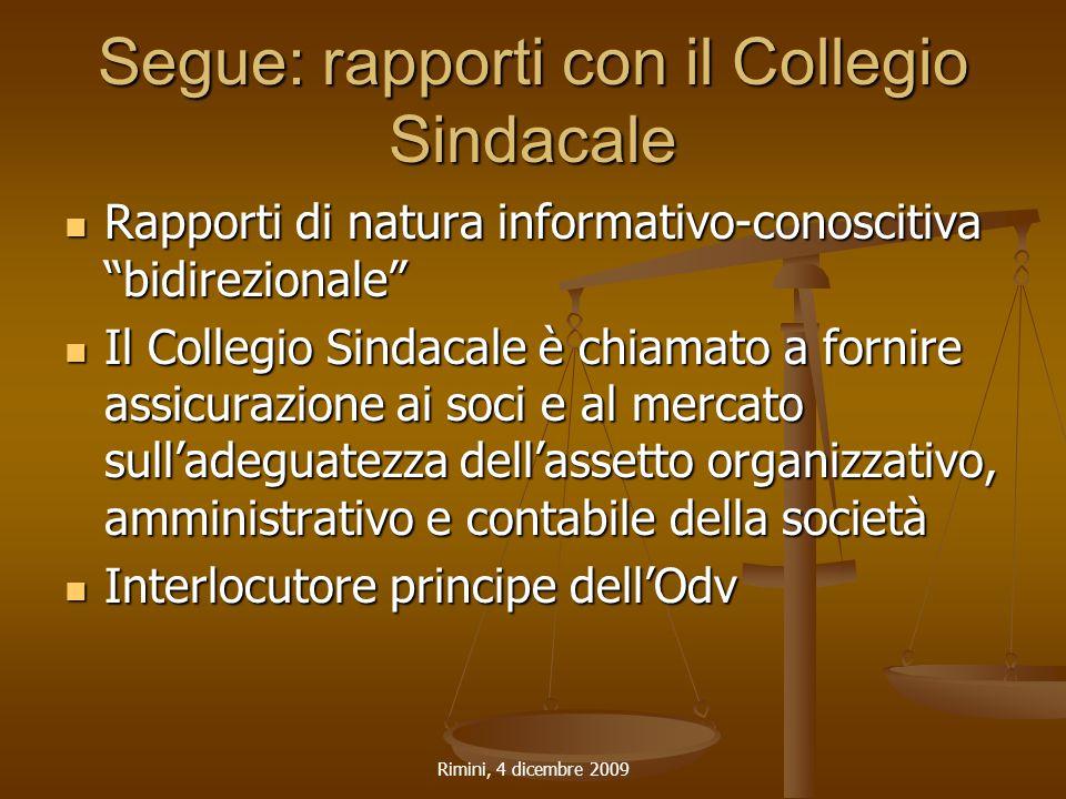 """Rimini, 4 dicembre 2009 Segue: rapporti con il Collegio Sindacale Rapporti di natura informativo-conoscitiva """"bidirezionale"""" Rapporti di natura inform"""