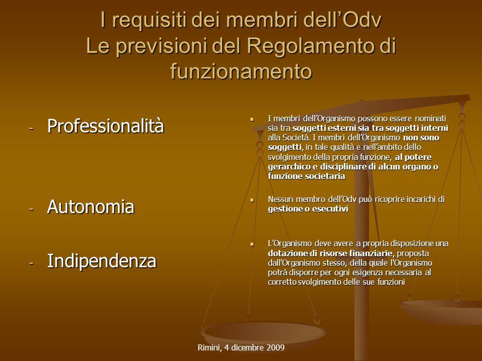 Rimini, 4 dicembre 2009 I requisiti dei membri dell'Odv Le previsioni del Regolamento di funzionamento - Professionalità - Autonomia - Indipendenza I