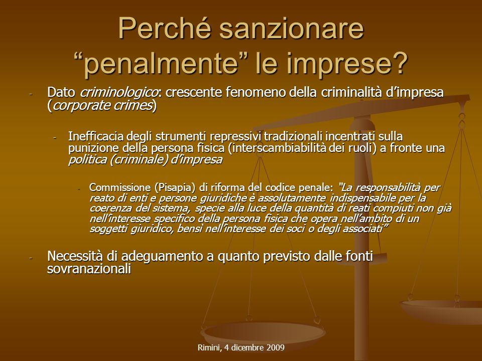 """Rimini, 4 dicembre 2009 Perché sanzionare """"penalmente"""" le imprese? - Dato criminologico: crescente fenomeno della criminalità d'impresa (corporate cri"""