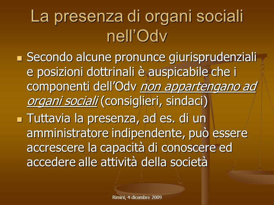 Rimini, 4 dicembre 2009 La presenza di organi sociali nell'Odv Secondo alcune pronunce giurisprudenziali e posizioni dottrinali è auspicabile che i co