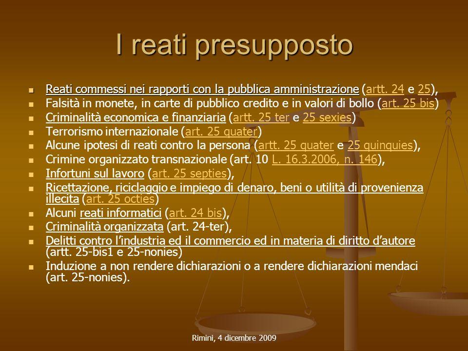 Rimini, 4 dicembre 2009 I reati presupposto Reati commessi nei rapporti con la pubblica amministrazione Reati commessi nei rapporti con la pubblica amministrazione (artt.