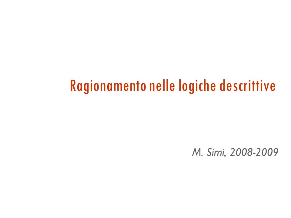 Costruttori di OWL Reference ∏ Journal Organization Institution  MasterThesis {WISE, ISWC, …}  date.Date  date.{2005} (  1 location) (  1 publisher) CostruttoreSintassi DL Esempio A (URI) A Conference thing T nothing 