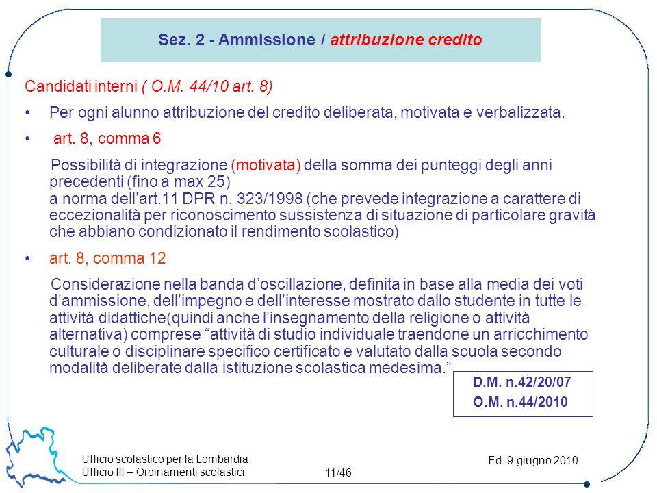Ufficio scolastico per la Lombardia Ufficio III – Ordinamenti scolastici 11/46 Ed. 9 giugno 2010 Sez. 2 - Ammissione / attribuzione credito Candidati