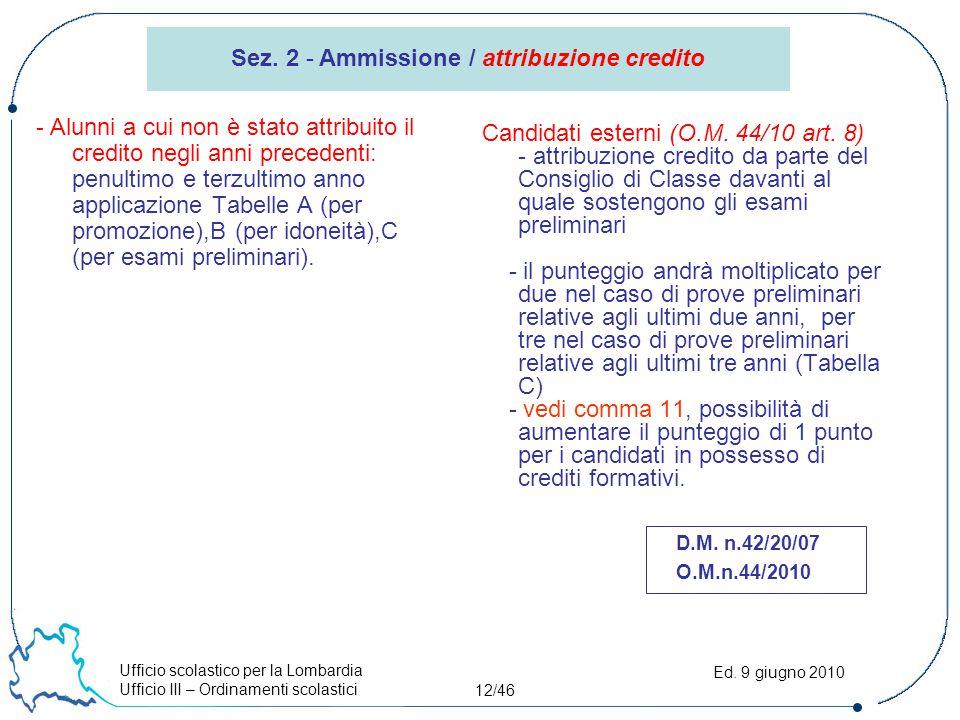 Ufficio scolastico per la Lombardia Ufficio III – Ordinamenti scolastici 12/46 Ed. 9 giugno 2010 Sez. 2 - Ammissione / attribuzione credito - Alunni a