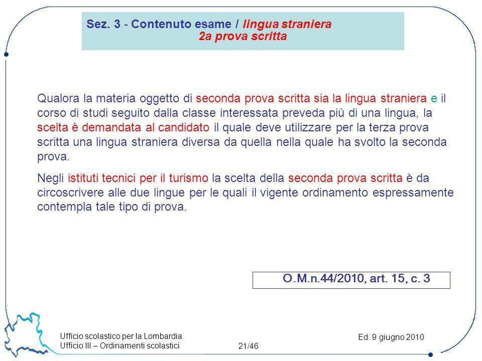 Ufficio scolastico per la Lombardia Ufficio III – Ordinamenti scolastici 21/46 Ed.
