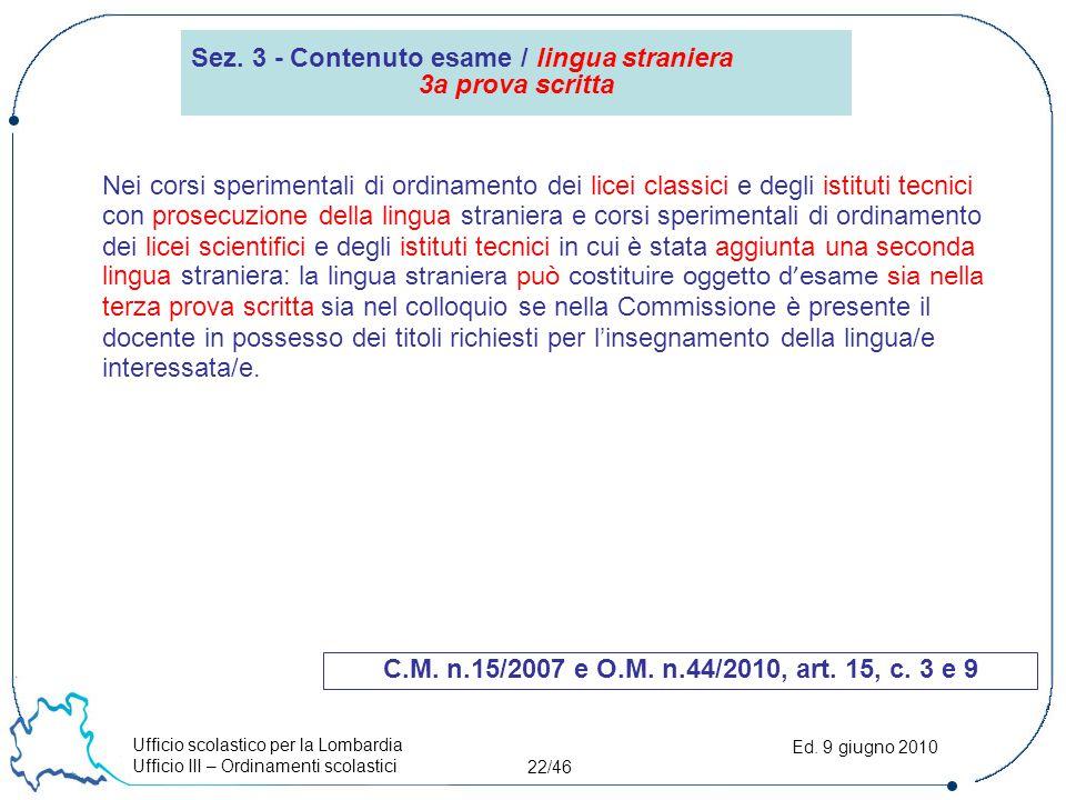 Ufficio scolastico per la Lombardia Ufficio III – Ordinamenti scolastici 22/46 Ed.