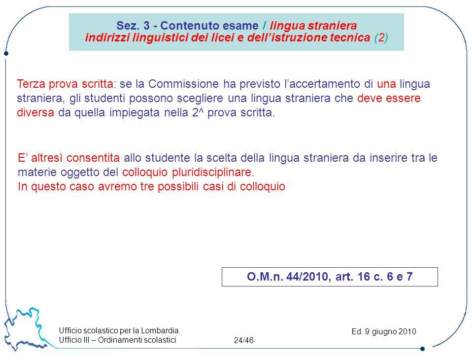 Ufficio scolastico per la Lombardia Ufficio III – Ordinamenti scolastici 24/46 Ed. 9 giugno 2010 Terza prova scritta: se la Commissione ha previsto l'