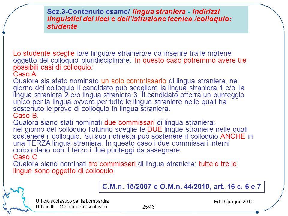 Ufficio scolastico per la Lombardia Ufficio III – Ordinamenti scolastici 25/46 Ed.